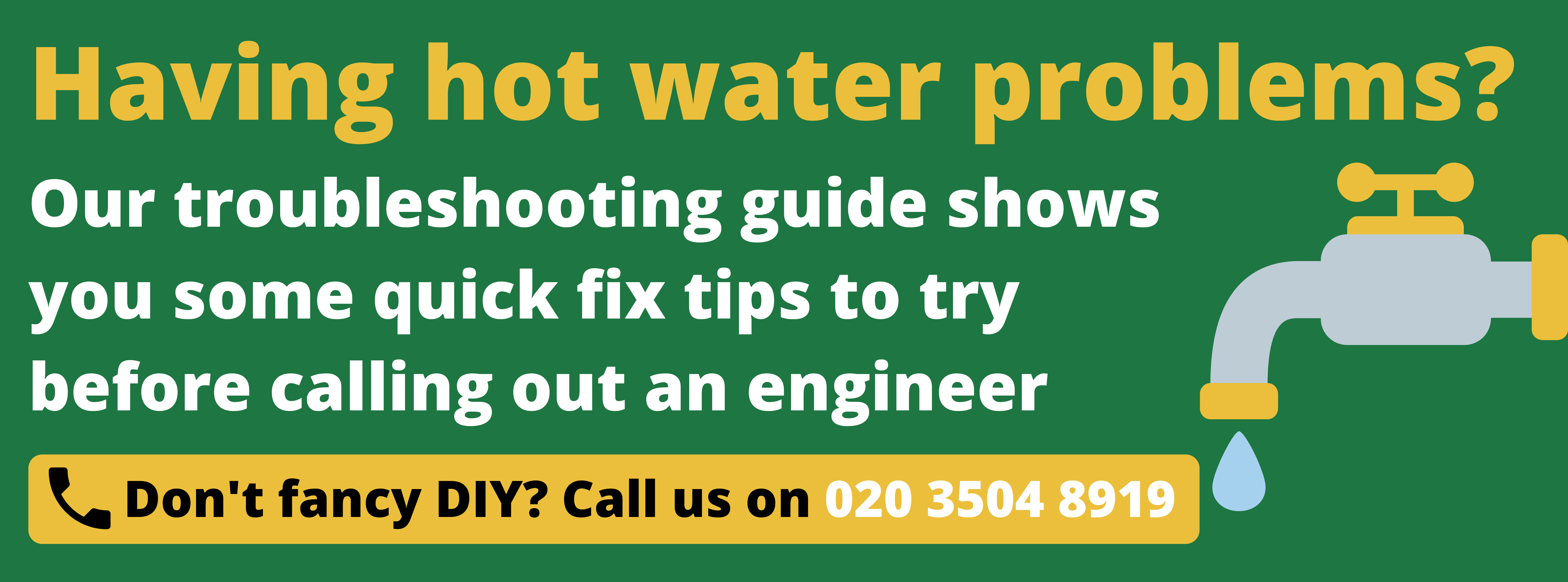 Having hot water troubles? Our troubleshooting guide shows you some quick fix tips